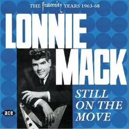 STILL ON THE MOVE THE FRATERNITY YEARS 1963-68 Audio CD, LONNIE MACK, CD