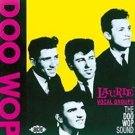DOO WOP SOUND -30 TR.- LAURIE VOCAL GROUPS W/ORIENTS, ENCHORDS, PASSIONS, HOLI Audio CD, V/A, CD