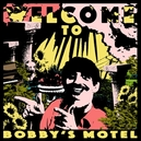 WELCOME TO BOBBYS MOTEL