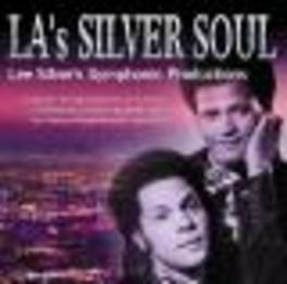 L.A.'S SILVER SOUL LEE SILVER'S SYMPHONIC PRODUCTIONS Audio CD, V/A, CD