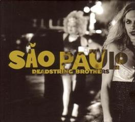 SAO PAULO W/KURT MARSCHKE BACK ON LEAD VOCALS DEADSTRING BROTHERS, LP