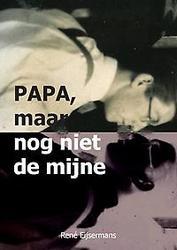 Papa, maar nog niet de mijne