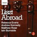 LISZT ABROAD EVANS/KENNEDY/ROSE/BURNSIDE