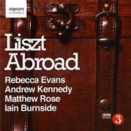 LISZT ABROAD EVANS/KENNEDY/ROSE/BURNSIDE Audio CD, F. LISZT, CD