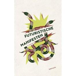 Futuristische manifesten. Marinetti, Filippo Tommasso, Paperback