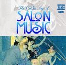GOLDEN AGE OF SALON MUSIC WORKS BY GODARD/WALDTEUFEL...