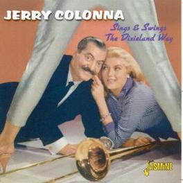 SINGS & SWINGS THE.. .. DIXIELAND WAY. Audio CD, JERRY COLONNA, CD