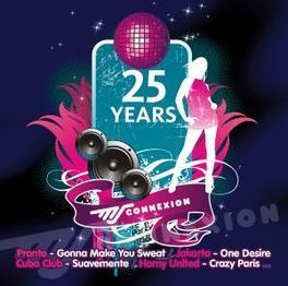 25 YEARS OF MS CONNEXION W:PRONTO/MASSIVE EGO/SCOTTY/JILL RAZOR/SELENA/AND MORE Audio CD, V/A, CD