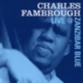 LIVE AT ZANZIBAR BLUE Audio CD, CHARLES FAMBROUGH, CD