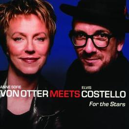 FOR THE STARS ...MEETS ELVIS COSTELLO Audio CD, ANNE SOFIE VON... OTTER, CD