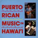 PUERTO RICAN MUSIC IN HAW...