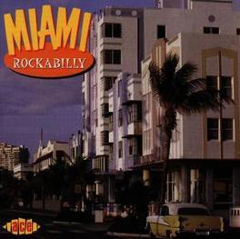 MIAMI ROCKABILLY W/WESLEY HARDIN, ROXSTERS, FRANTICS FOUR, RHYTHM ROCKET Audio CD, V/A, CD