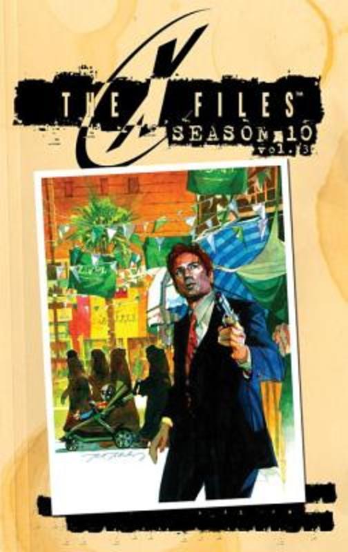 The X-Files: Season 10 Volume 3 Graphic Novel