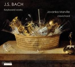 KEYBOARD WORKS JOVANKA MARVILLE J.S. BACH, CD