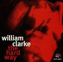 HARD WAY Audio CD, WILLIAM CLARKE, CD
