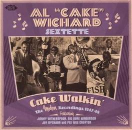 CAKE WALKIN' * THE MODERN RECORDINGS 1947-48 * Audio CD, WICHARD, AL 'CAKE'-SEXTET, CD
