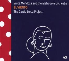 EL VIENTO GARCIA LORCA PROJECT W/METROPOLE ORCHESTRA Audio CD, VINCE MENDOZA, CD