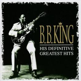 HIS DEFINITIVE GREATEST.. .. HITS Audio CD, B.B. KING, CD