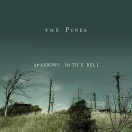SPARROWS IN THE BELL Audio CD, PINES, CD