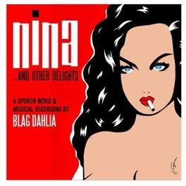 NINA AND OTHER DELIGHTS Audio CD, BLAG DAHLIA, CD