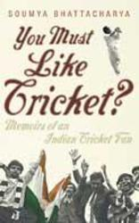 You Must Like Cricket?