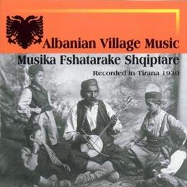 ALBANIAN VILLAGE MUSIC Audio CD, V/A, CD