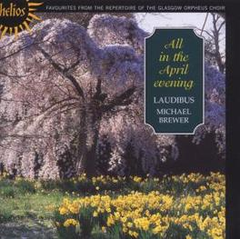 ALL IN THE APRIL EVENING /M.BREWER Audio CD, LAUDIBUS, CD
