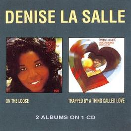 ON THE LOOSE/TRAPPED BY A 2LP'S ON 1 CD Audio CD, DENISE LASALLE, CD