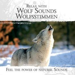RELAX WITH WOLF SOUNDS.. .. -WOLFSSTIMMEN Audio CD, V/A, CD