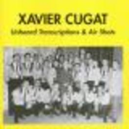 UNHEARED TRANSCRIPTIONS & ...AIR SHOTS Audio CD, XAVIER CUGAT, CD