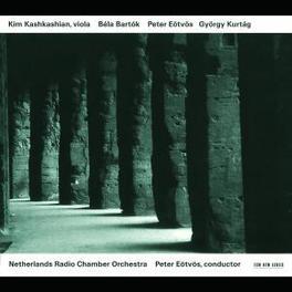 CONCERT FOR VIOLA & ORCHE W/KIM KASHKASHIAN, NEDERLANDS RADIO KAMER ORK., EOTVOS Audio CD, BARTOK/EOTVOS/KURTAG, CD