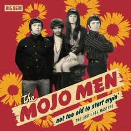 NOT TOO OLD TO START.. .. CRYIN', THE LOST 1966 MASTERS Audio CD, MOJO MEN, CD