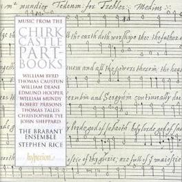 CHIRK CASTLE PART-BOOKS BRABANT ENSEMBLE/RICE Audio CD, BYRD/MUNDY/PARSONS, CD