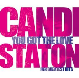YOU GOT THE LOVE - HER.. .. GREATEST HITS Audio CD, CANDI STATON, CD