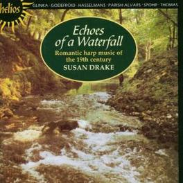 ECHOES OF A WATERFALL WORKS BY HASSELMANS/GODEFROID/GLINKA... Audio CD, SUSAN DRAKE, CD