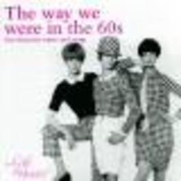 WAY WE WERE IN THE 60 BERRY/DAVIS/FORTUNES/HARRIS/+ Audio CD, V/A, CD