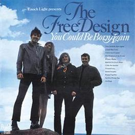 YOU COULD BE BORN AGAIN FREE DESIGN, CD