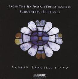 SIX FRENCH SUITES.. RANGELL, ANDREW Audio CD, BACH/SCHOENBERG, CD
