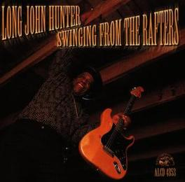 SWINGING FROM THE RAFTERS TEXAS GUITAR SLINGER RETURNS Audio CD, LONG JOHN HUNTER, CD