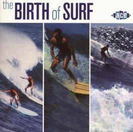 BIRTH OF SURF THE EVOLUTION OF INSTRUMENTAL SURF MUSIC Audio CD, V/A, CD