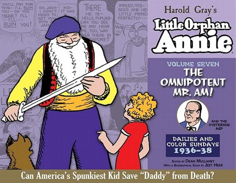 Complete Little Orphan Annie Volume 7. The Omnipotent Mr. Am-Daily and Sunday Comics 1936-1938, Haro