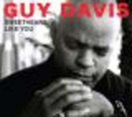 SWEETHEART LIKE YOU FOR FANS OF KEB'MO & ERIC BIBB! Audio CD, GUY DAVIS, CD