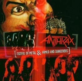 FISTFUL OF METAL/ARMED.. ..AND DANGEROUS -2 ON 1- Audio CD, ANTHRAX, CD