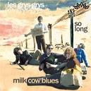 7-MILK COW BLUES/SO LONG