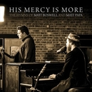 HIS MERCY IS MORE (LIVE)