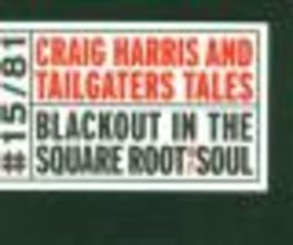BLACKOUT IN THE SQUARE... ...ROOT OF SOUL / ... TAILGAITERS TAIL Audio CD, HARRIS, CRAIG & TAILGAITE, CD