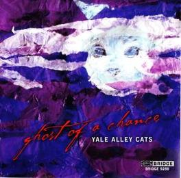 GHOST OF A CHANCE Audio CD, YALE ALLEY CATS, CD