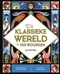 De klassieke wereld in 100...