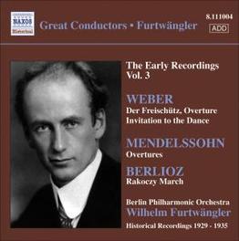EARLY RECORDINGS VOL.3 WORKS BY WEBER/MENDELSSOHN/BERLIOZ Audio CD, WILHELM FURTWANGLER, CD