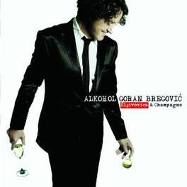 ALKOHOL SLJIVOVICA & CHAMPAGNE Audio CD, GORAN BREGOVIC, CD